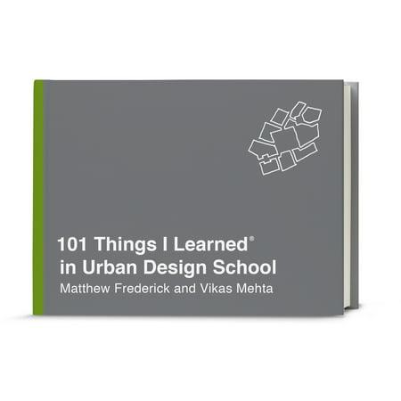 101 Things I Learned® in Urban Design School - School Things