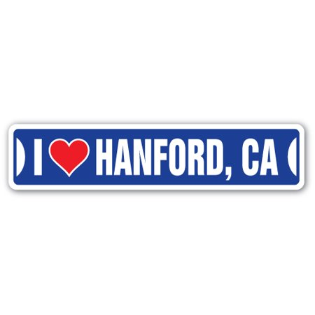 I LOVE HANFORD, CALIFORNIA Street Sign ca city state us wall road décor gift