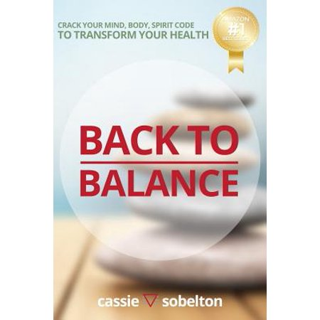 Back to Balance : Crack Your Mind, Body, Spirit Code to Transform Your Health](Spirit Coupon Code)