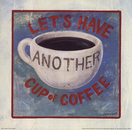 Another Cup of Coffee Poster Print by Kathrine Lovell (10 x 10)