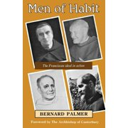 Men of Habit : The Franciscan Ideal in Action