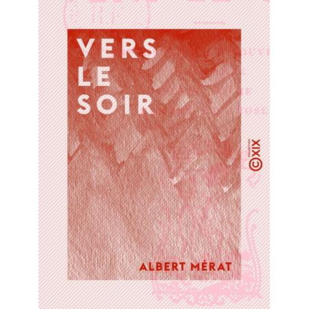 Vers le soir - Impressions et souvenirs - Intermède - Petit poème - Hommes et choses - (Le Soir D'halloween)