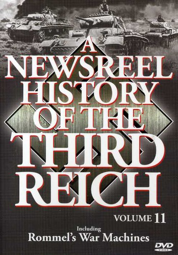 A Newsreel History of the Third Reich: Volume 11 by ACCESS INDUSTRIES INC