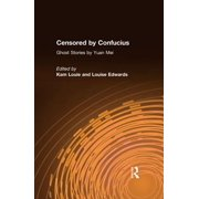Censored by Confucius: Ghost Stories by Yuan Mei - eBook