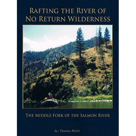 Rafting the River of No Return Wilderness - The Middle Fork of the Salmon River - (Best River Rafting In Washington State)