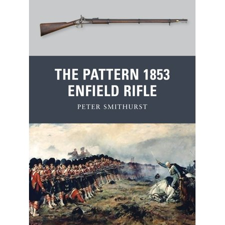 The Pattern 1853 Enfield Rifle ()