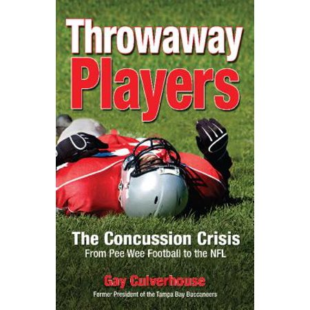 Throwaway Players : The Concussion Crisis from Pee Wee Football to the (Best Nhl Players Of All Time)