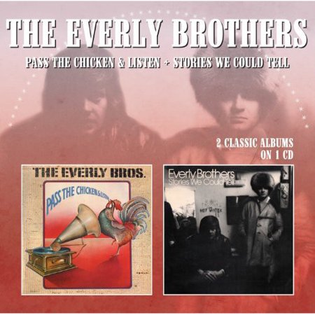 Everly Brothers : Pass the Chicken & Listen/Stories We Could