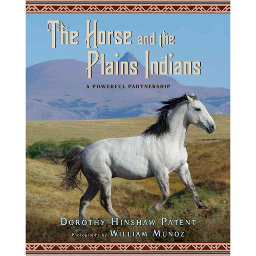 The Horse and the Plains Indians: A Powerful Partnership