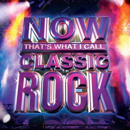 - Now: That's What I Call Classic Rock