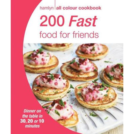 Hamlyn All Colour Cookery: 200 Fast Food for Friends - eBook