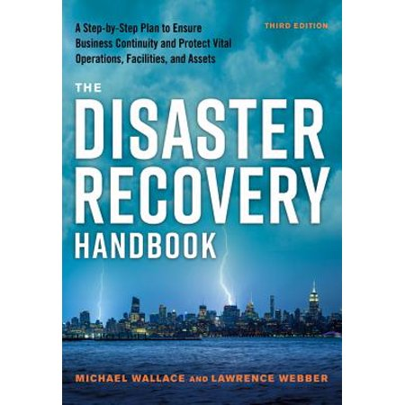 The Disaster Recovery Handbook : A Step-By-Step Plan to Ensure Business Continuity and Protect Vital Operations, Facilities, and Assets (Assets School Halloween)