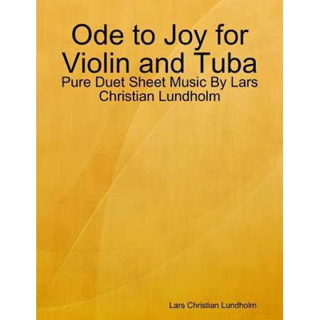 Ode to Joy for Violin and Tuba - Pure Duet Sheet Music By Lars Christian Lundholm - (Ode To Joy Music Notes For Violin)