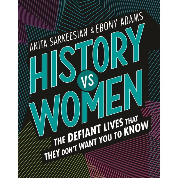 History Vs Women: The Defiant Lives That They Don't Want You to Know (Hardcover)