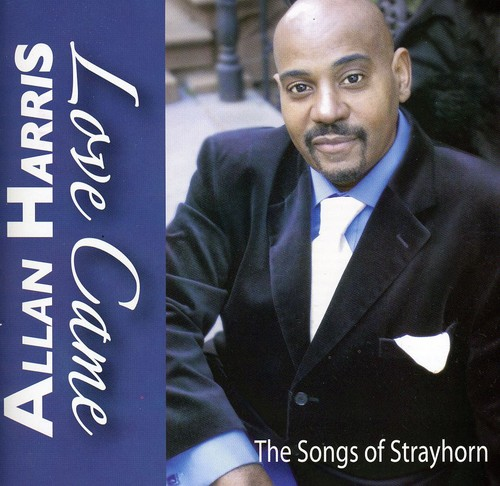 Allan Harris - Love Came-the Songs of Strayhorn [CD]