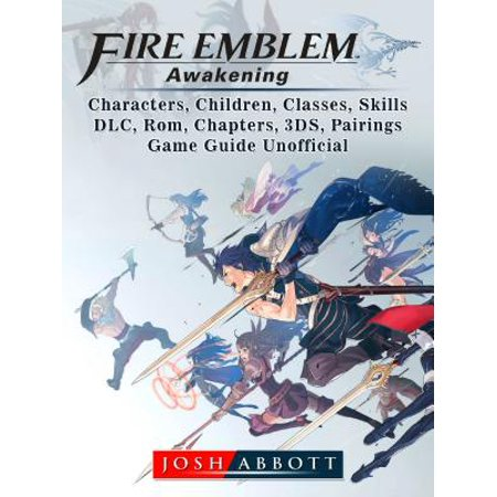 Fire Emblem Awakening, Characters, Children, Classes, Skills, DLC, Rom,  Chapters, 3DS, Pairings, Game Guide Unofficial - eBook