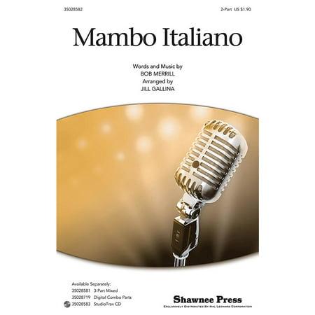 Hal Leonard Mambo Italiano 2-Part by Rosemary Clooney arranged by Jill -