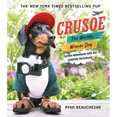 Crusoe, the Worldly Wiener Dog : Further Adventures with the Celebrity - Wiener Dog Halloween Book