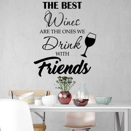 VWAQ The Best Wines Are The Ones We Drink With Friends - Wine and Friends Wall Decor - Vinyl Decal Stickers