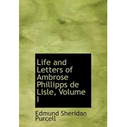 Life and Letters of Ambrose Phillipps de Lisle, Volume I