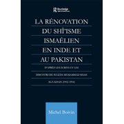 La Renovation du Shi'isme Ismaelien En Inde Et Au Pakistan - eBook