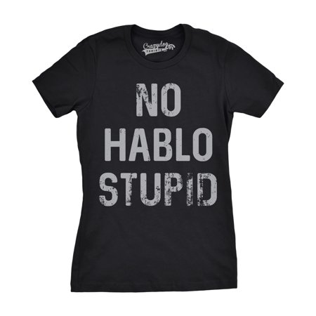 ce215ec0 Crazy Dog Funny T-Shirts - Womens No Hablo Stupid Tshirt Funny Sarcastic  Spanish Tee For Ladies - Walmart.com