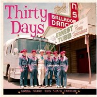 Thirty Days-Gonna Shake This Shack Tonight