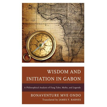 Wisdom and Initiation in Gabon: A Philosophical Analysis of Fang Tales, Myths, and Legends