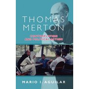 Thomas Merton - Contemplation and Political Action