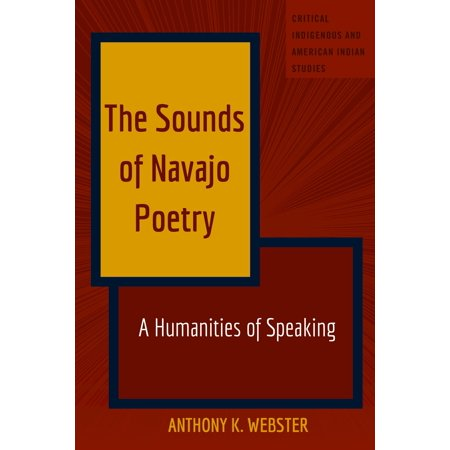 The Sounds of Navajo Poetry : A Humanities of