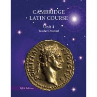 North American Cambridge Latin Course: North American Cambridge Latin Course Unit 4 Teacher's Manual (Other)