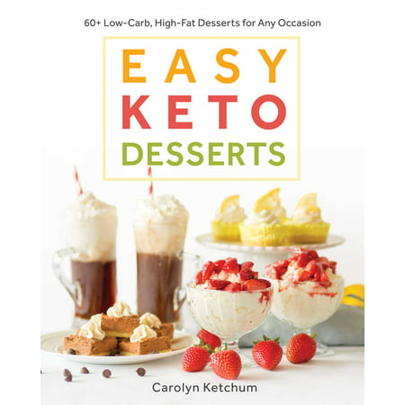 Easy Halloween Desserts (Easy Keto Desserts : 60+ Low-Carb, High-Fat Desserts for Any)