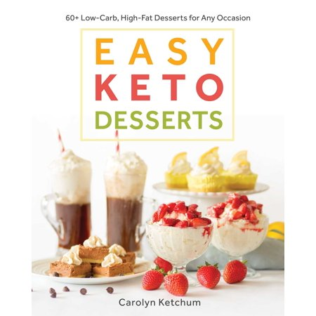Easy Keto Desserts : 60+ Low-Carb, High-Fat Desserts for Any Occasion](Easy To Make Halloween Desserts)