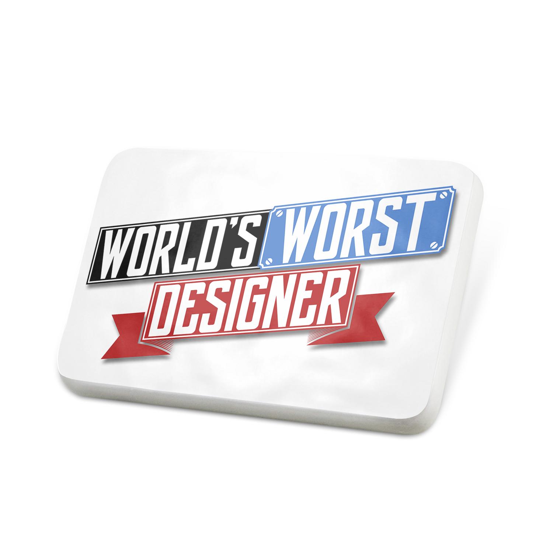 Porcelein Pin Funny Worlds worst Designer Lapel Badge – NEONBLOND