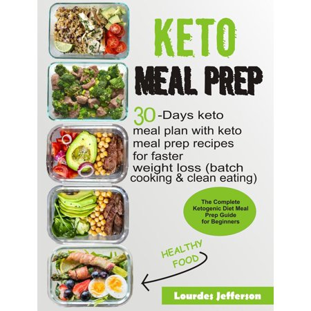 Keto Meal Prep Cookbook: The Complete Ketogenic Diet Meal