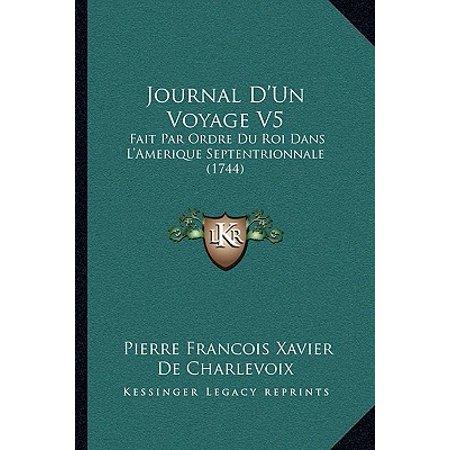 Journal D'Un Voyage V5 : Fait Par Ordre Du Roi Dans L'Amerique Septentrionnale