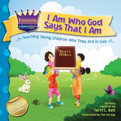 I Am Who God Says That I Am  Teaching Young Children Who They Are In God
