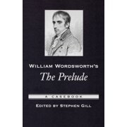 William Wordsworth's the Prelude : A Casebook
