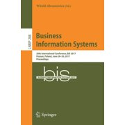 Lecture Notes in Business Information Processing: Business Information Systems: 20th International Conference, Bis 2017, Poznan, Poland, June 28-30, 2017, Proceedings (Paperback)