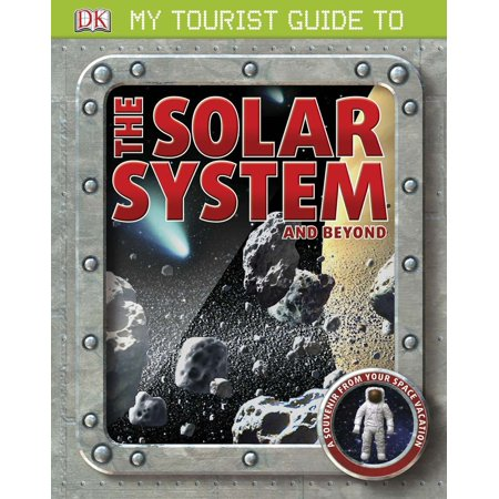 My tourist guide to the solar system and beyond by lewis dartnell.