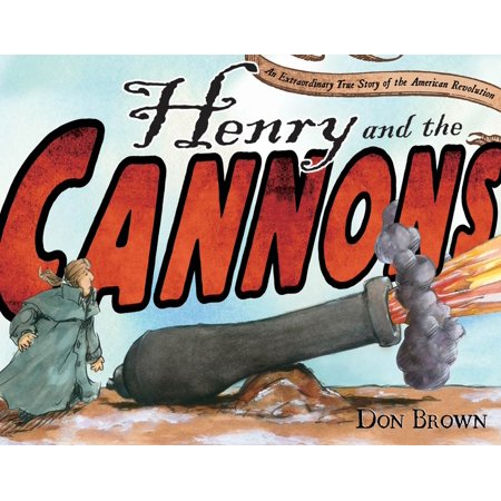 Henry and the Cannons : An Extraordinary True Story of the American