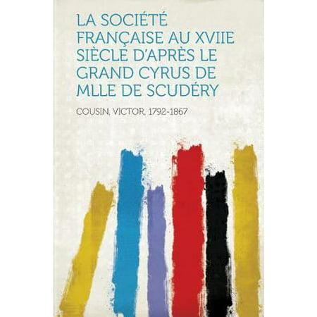 La Societe Francaise Au Xviie Siecle Dapres Le Grand Cyrus De Mlle De Scudery