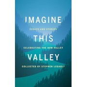 Imagine This Valley : Essays and Stories Celebrating the Bow Valley