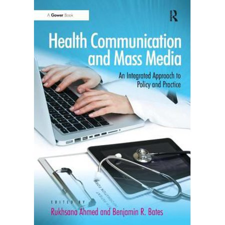 Health Communication And Mass Media  An Integrated Approach To Policy And Practice