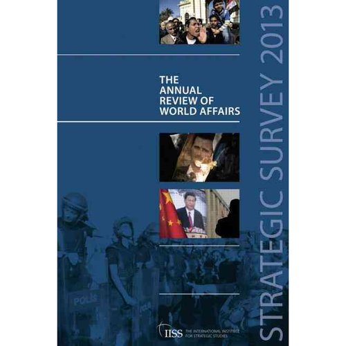 Strategic Survey 2013: The Annual Review of World Affairs