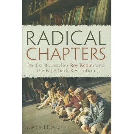 Syracuse Revolution - Radical Chapters : Pacifist Bookseller Roy Kepler and the Paperback Revolution