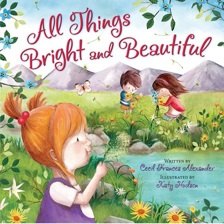 All Things Bright and Beautiful (Board Book)