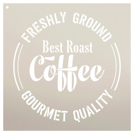 Best Roast Coffee - Freshly Ground - Gourmet Quality Stencil by StudioR12 | Coffee Art - Reusable Mylar Template | Painting, Chalk, Mixed Media | Wall Art - STCL2333 - SELECT SIZE (20