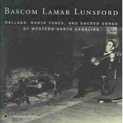 Bascom Lamar Lunsford - Ballads Banjo Tunes & Sacred S [CD]