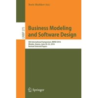 Lecture Notes in Business Information Processing: Business Modeling and Software Design: 6th International Symposium, Bmsd 2016, Rhodes, Greece, June 20-22, 2016, Revised Selected Papers (Paperback)